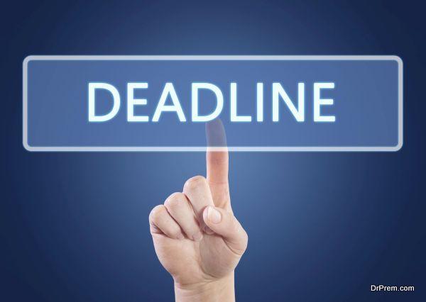 Never skip deadlines