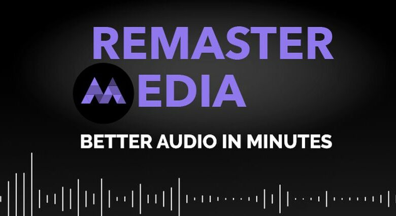 RemasterMedia Optimize the Sound forAudio and Video Projects