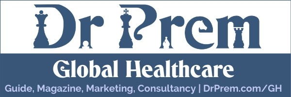 Global Healthcare Guide, Magazine and Consultancy by Dr Prem Jagyasi