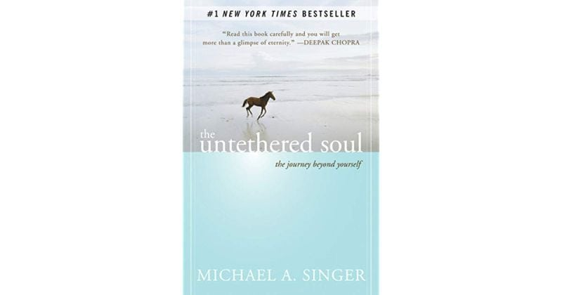 The Untethered Soul penned by Michael A. Singer