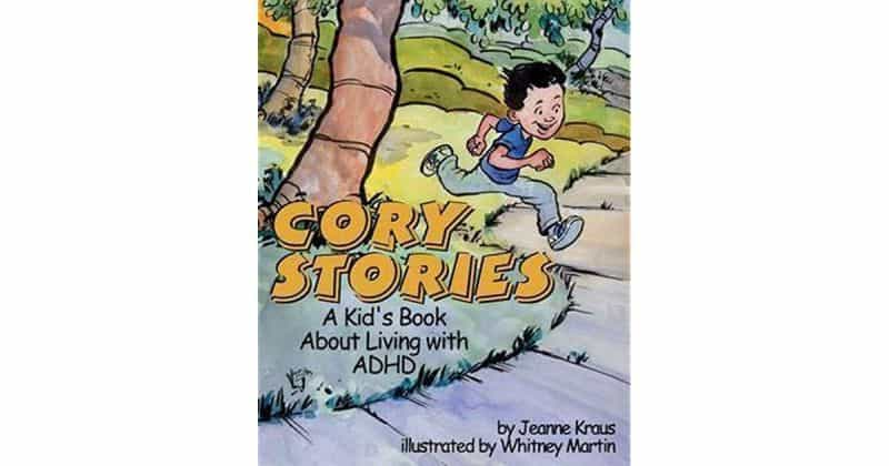 Cory Stories A Kid's Book About Living With ADHD Written by Jeanne Kraus, illustrated by Whitney Martin