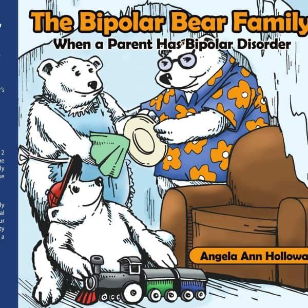 The Bipolar Bear Familyby Angela Holloway