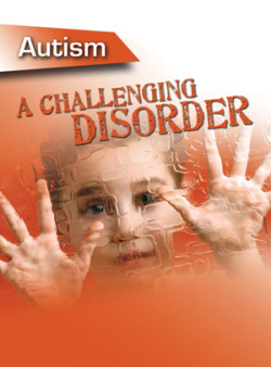 Autism - a Challenging Disorder