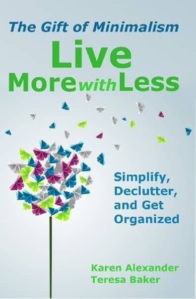 Live More With Less The Gift of Minimalism Simplify, Declutter and Get Organized