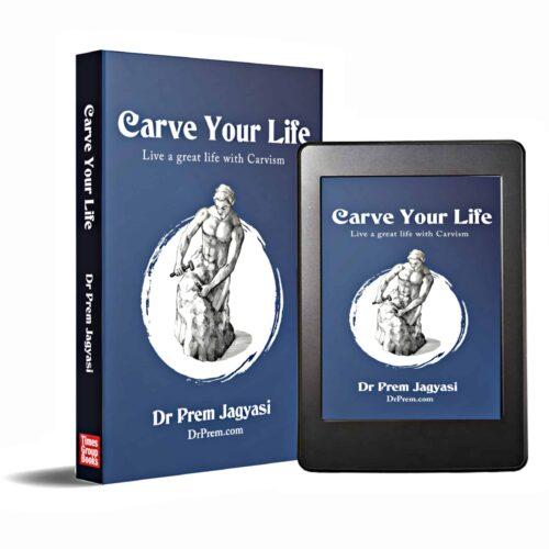 Carve Your Life Book by Dr Prem Jagyasi
