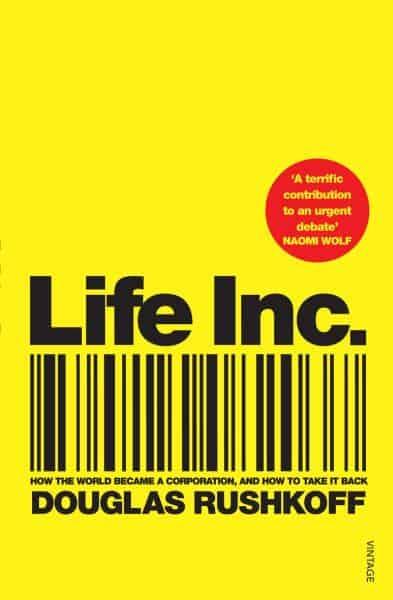 Life Inc - Douglas Rushkoff