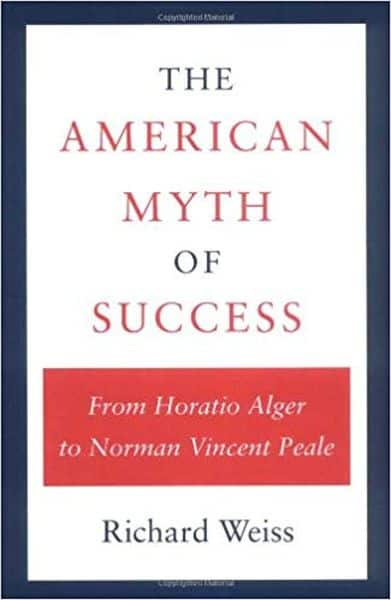 The American Myth of Success - Richard Weiss