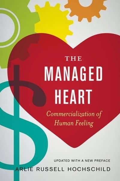 The Managed Heart - Arlie Russell Hochschild