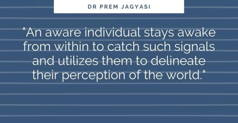 An aware individual stays awake from within to catch such- Dr Prem Jagyasi Quotes