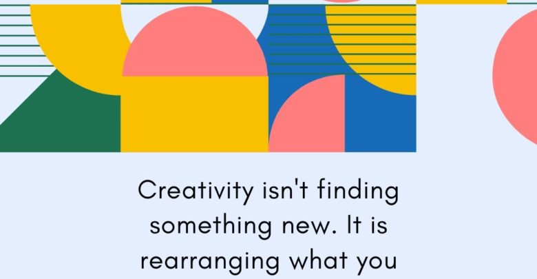 Creativity isn't finding something new. (2)