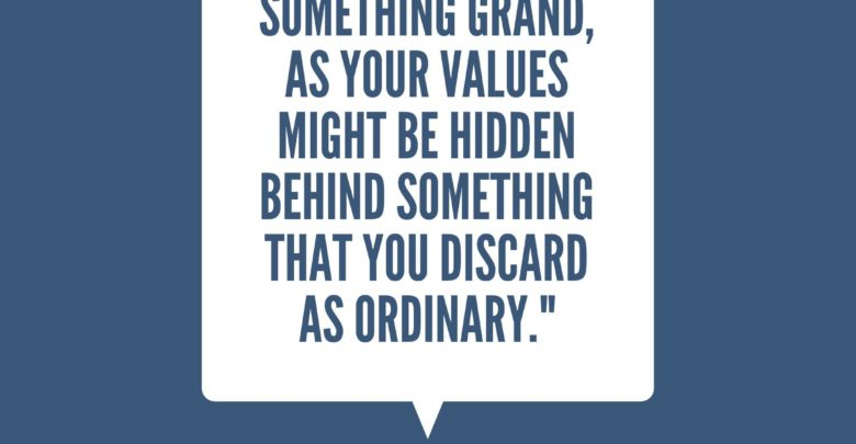 Don't search for something grand as your values might be hidden-Dr Prem Jagyasi Quotes