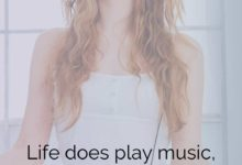Life does play music, you just have to tune yourself to listen to it.