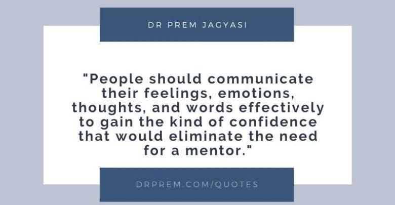People should communicate their feelings, emotions- Dr Prem Jagyasi Quote