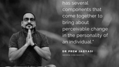 Self-Management has several components that come together-Dr Prem Jagyasi Quote