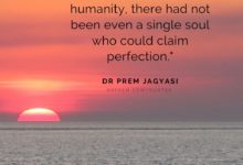 Since the dawn of humanity-Dr Prem Jagyasi Quotes