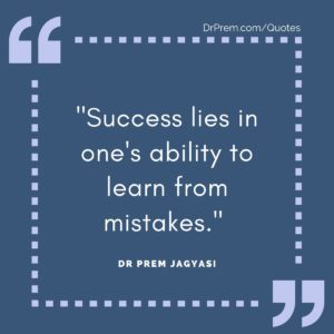 """Success lies in one's ability to learn from mistakes."""