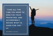 Photo of Take all the time you need to analyze your priorities, and accordingly, decide what is good for you.