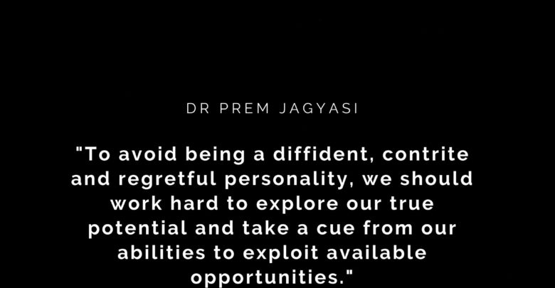 To avoid being a diffident, contrite- Dr Prem Jagyasi Quote