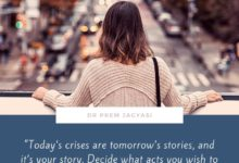 Photo of Today's crises are tomorrow's stories, and it's your story. Decide what acts you wish to portray.