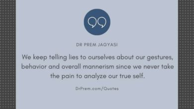 We keep telling lies to ourselves about our gestures- Dr Prem Jagyasi Quote