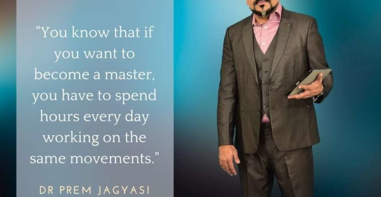 You know that if you want to become a master-Dr Prem Jagyasi Quotes