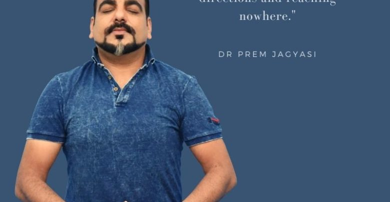 Devote yourself to one idea instead - Dr Prem Jagyasi Quote