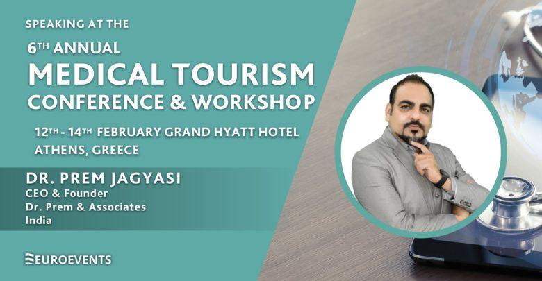 6th Annual Medical Tourism Conference & Workshop Greece - Dr Prem Jagyasi