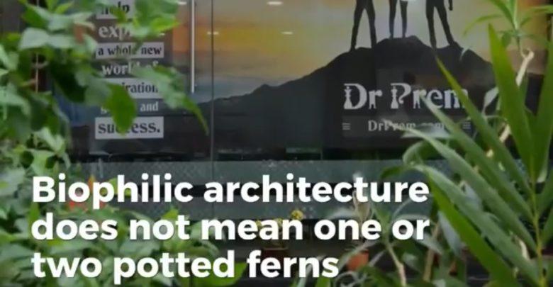 Biophilic Design Architecture in Office - Dr Prem