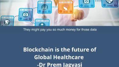 Blockchain Is The Future Of Global Healthcare - Dr Prem Jagyasi