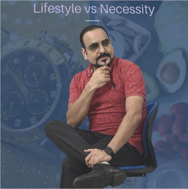 Lifestyle vs Necessity - Dr Prem Jagyasi Quotes