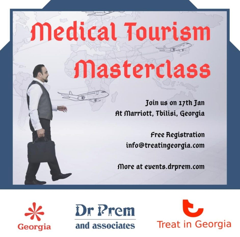 Medical Tourism Masterclass, Georgia - Dr Prem Jagyasi