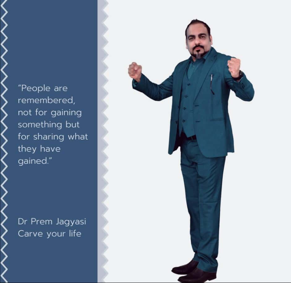 Quotes From Carve Your Life Book - Dr Prem Jagyasi