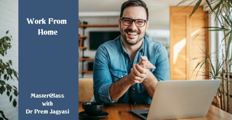 Work From Home Masterclass with Dr Prem Jagyasi