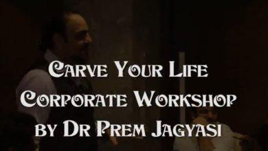 Carve Your Life Corporate Workshop By Dr Prem Jagyasi