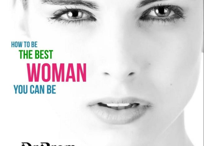 How To Be The Best Women You Can Be - Dr Prem Jagyasi