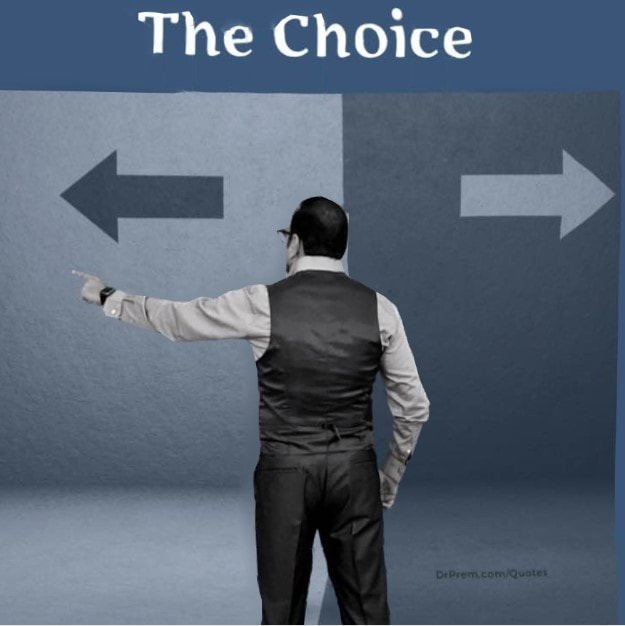 The Choice is Ours Quotes From Carve Your Life - Dr Prem Jagaysi