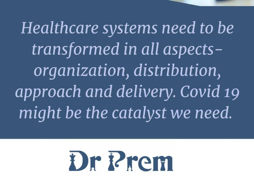 Covid-19, The Catalyst Towards Transformative Healthcare - Dr Prem Jagyasi 5