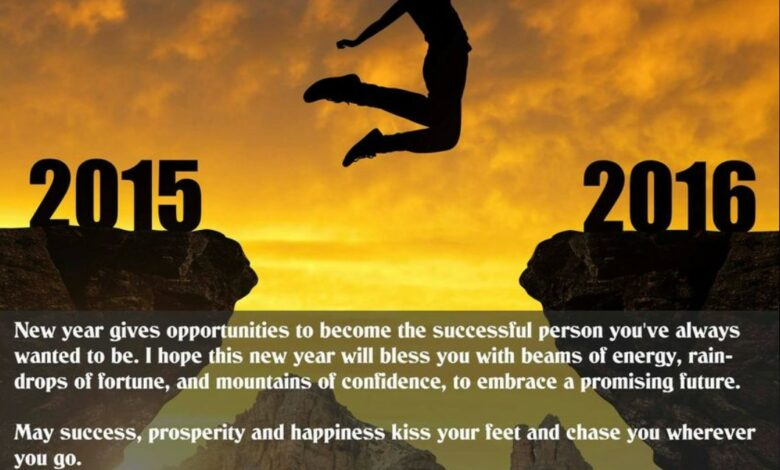 Photo of May Success, Prosperity And Happiness Kiss Your Feet And Chase You Wherever You Go – Happy New Year – 2016