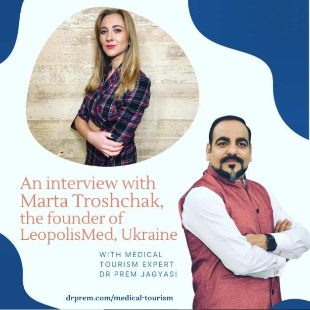 Photo of An Inerview With Marta Troshchak, Founder Of LeopolisMed, Ukraine By Dr Prem Jagyasi