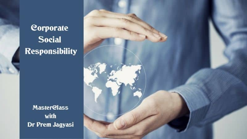 Corporate Social Responsibility masterclass with Dr Prem Jagyasi