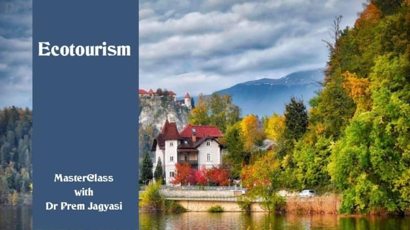 Eco tourism master masterclass with Dr Prem Jagyasi