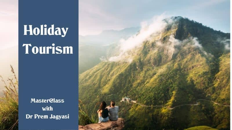 Holiday Tourism master masterclass with Dr Prem Jagyasi