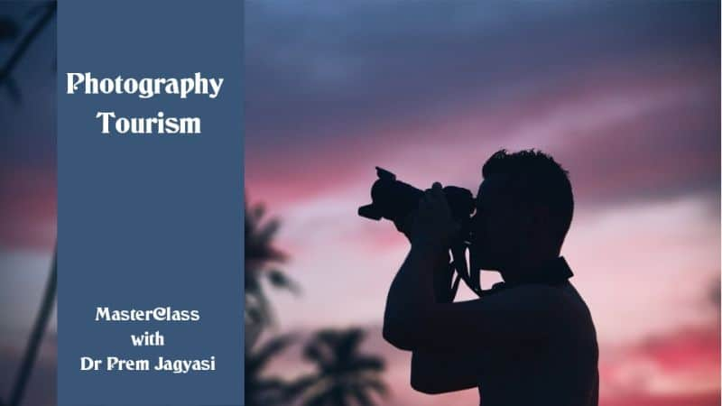photography tourism masterclass with Dr Prem Jagyasi