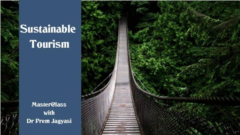 sustainable tourism masterclass with Dr Prem Jagyasi