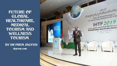 Photo of Future of Global Healthcare, Medical Tourism and Wellness Tourism by Dr Prem Jagyasi – AI, IOT, Geno