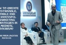 Photo of How To Create Sustainable, Viable and Successful Marketing Strategies in Medical Tourism?
