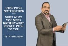 Photo of Stop Push Notification | Seek what you need rather what people push to you | Dr Prem Jagyasi