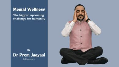 Mental Wellness by Dr Prem Jagyasi