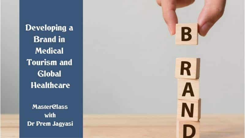 Developing a brand in medical tourism and Global healthcare masterclass with Dr Prem Jagyasi