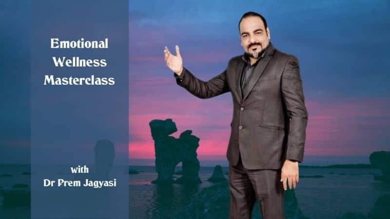 emotional wellness masterclass with Dr Prem Jagasi